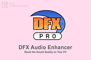 DFX Audio Enhancer 14.1 Crack Plus Serial Number 2021 - [Latest]