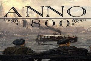 Anno 1800 Crack PC Free Download - [Torrent Version 2021]